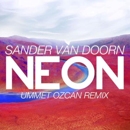 Neon (Ummet Ozcan Remix) - Single