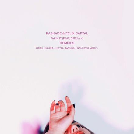 Fakin It (feat. Ofelia K) [Remixes] - Single