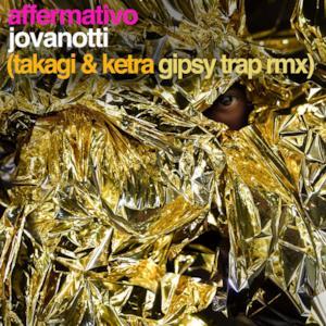 Affermativo (Takagi & Ketra Gipsy Trap Remix) - Single