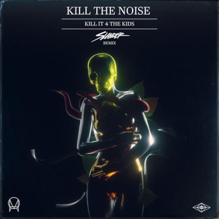 Kill It 4 the Kids (feat. AWOLNATION & R.City) [Slander Remix] - Single