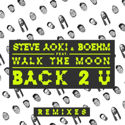 Back 2 U (feat. Walk the Moon) [William Black Remix] - Single