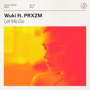 Let Me Go (feat. PRXZM) - Single
