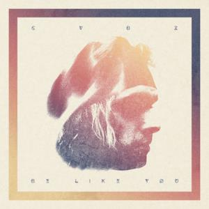 Be Like You - Single