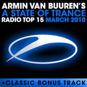 A State of Trance Radio Top 15 - March 2010 (Including Classic Bonus Track)