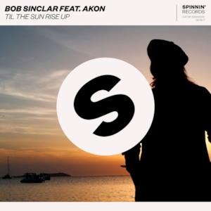 Til the Sun Rise Up (feat. Akon) - Single