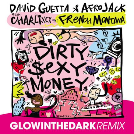 Dirty Sexy Money (feat. Charli XCX & French Montana) [GLOWINTHEDARK Remix] - Single