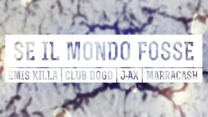 Se il mondo fosse: Emis Killa, J-Ax, Club Dogo e Marracash insieme per i terremotati