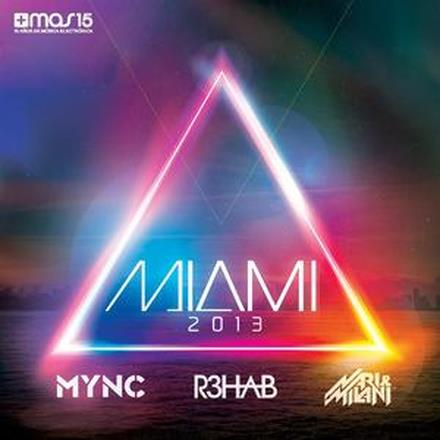Miami 2013 (Mixed by MYNC, R3hab & Nari & Milani)