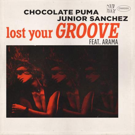 Lost Your Groove (feat. Arama) - Single