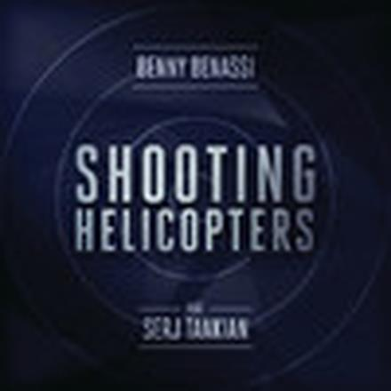 Shooting Helicopters (feat. Serj Tankian) - Single