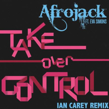 Take Over Control (Ian Carrey Remix) - Single