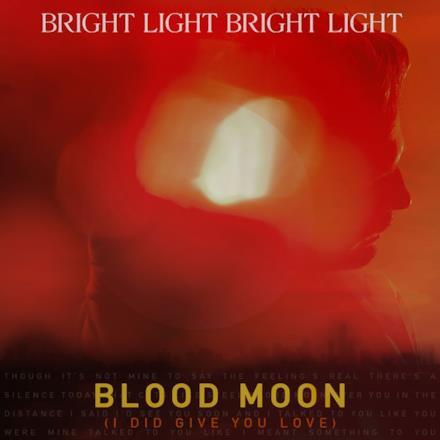 Blood Moon (I Did Give You Love) - Single
