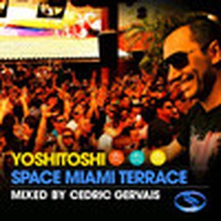 Yoshitoshi Space Miami Terrace (Mixed By Cedric Gervais)