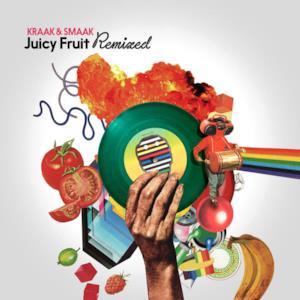 Juicy Fruit Remixed