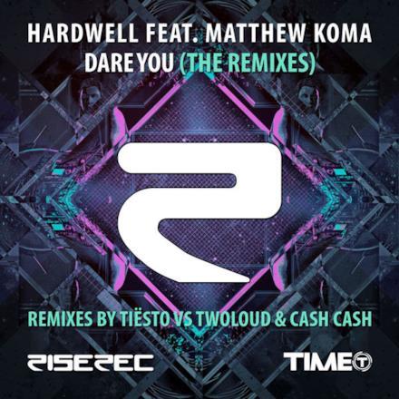 Dare You (The Remixes) [feat. Matthew Koma] - Single