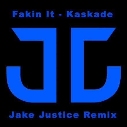 Fakin It (Jake Justice Remix) - Single