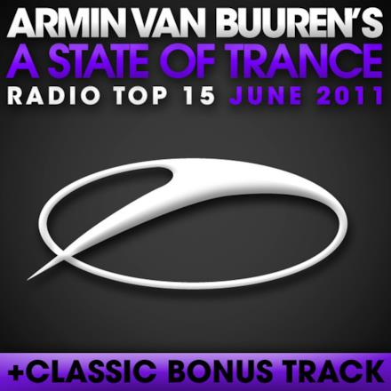 A State of Trance Radio Top 15 - June 2011 (Including Classic Bonus Track)