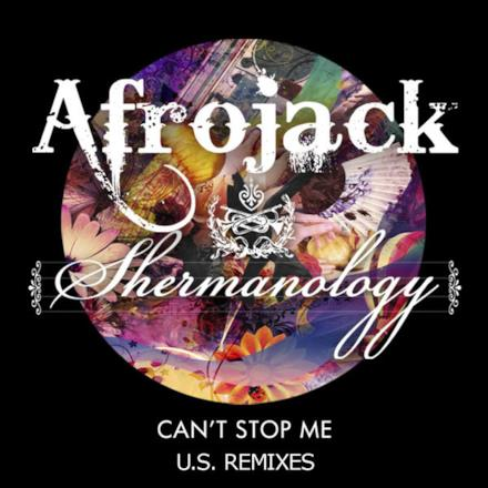Can't Stop Me (U.S. Remixes) - Single