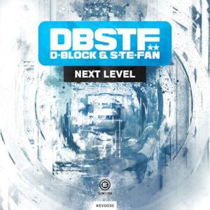 D-Block & S-Te-Fan - Next Level - Single