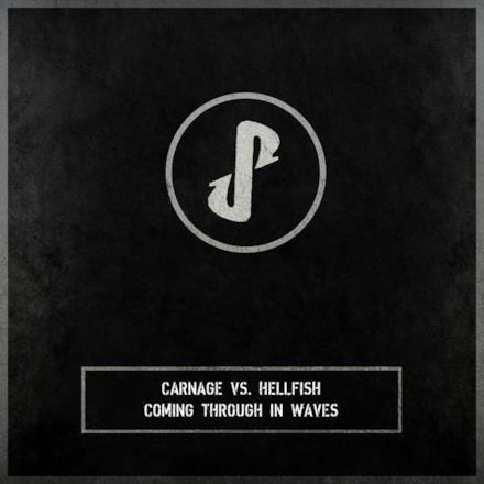 Coming Through in Waves (Carnage vs. Hellfish) - Single