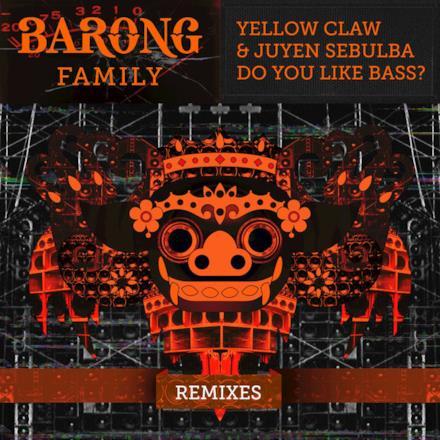 DO YOU LIKE BASS? (Remixes) - EP