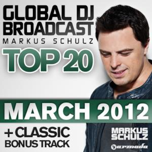 Global DJ Broadcast Top 20 - March 2012 (Classic Bonus Track Version)