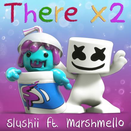 There X2 (feat. Marshmello) - Single