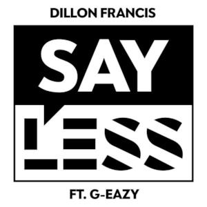 Say Less (feat. G-Eazy) - Single