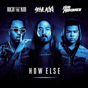 How Else (feat. Rich The Kid & Ilovemakonnen) - Single