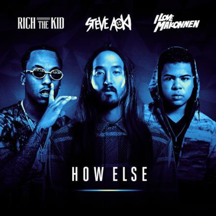 How Else (feat. Rich The Kid & Ilovemakonnen) - Single