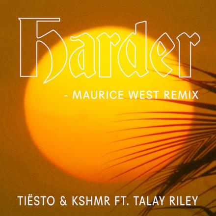 Harder (feat. Talay Riley) [Maurice West Remix] - Single