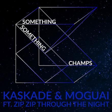 Something Something Champs (feat. Zip Zip Through the Night) [Radio Edit] - Single