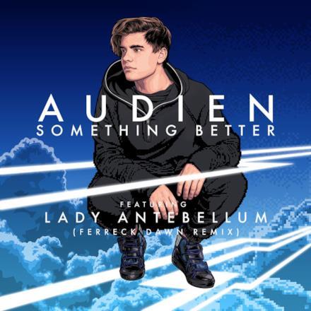 Something Better (feat. Lady Antebellum) [Ferreck Dawn Remix] - Single