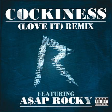 Cockiness (Love It) Remix [feat. A$AP Rocky] - Single