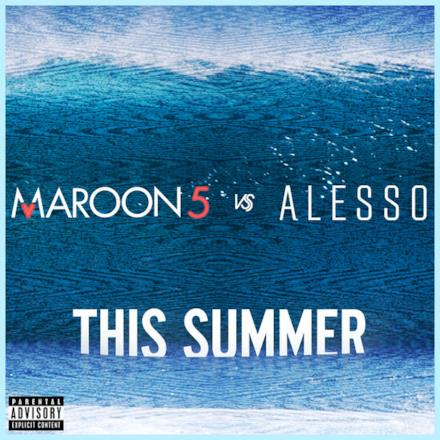 This Summer (Maroon 5 vs. Alesso) - Single