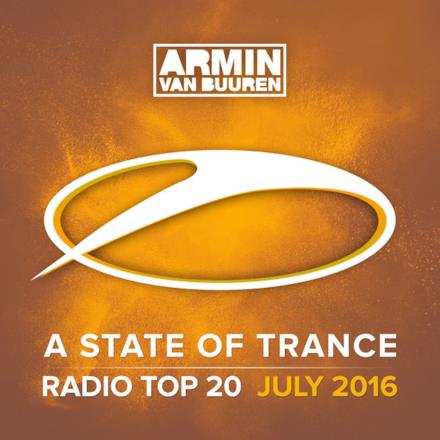 A State of Trance Radio Top 20 - July 2016 (Including Classic Bonus Track)