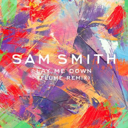 Lay Me Down (Flume Remix) - Single