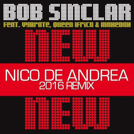 New New New (feat. Vybrate, Queen Ifrica & Makedah) [Nico De Andrea 2016 Remix] - Single