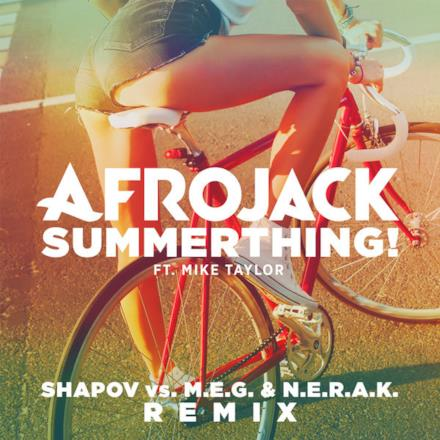 SummerThing! (Shapov Vs. M.E.G. & N.E.R.A.K. Remix) [feat. Mike Taylor] - Single