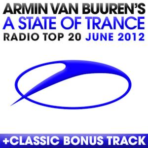 A State of Trance Radio Top 20 - June 2012 (Including Classic Bonus Track)