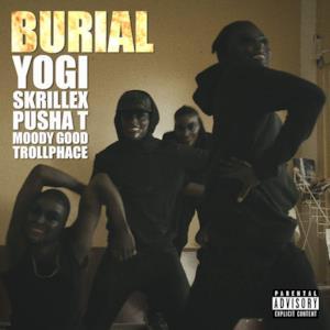 Burial (feat. Pusha T, Moody Good, & TrollPhace) - Single