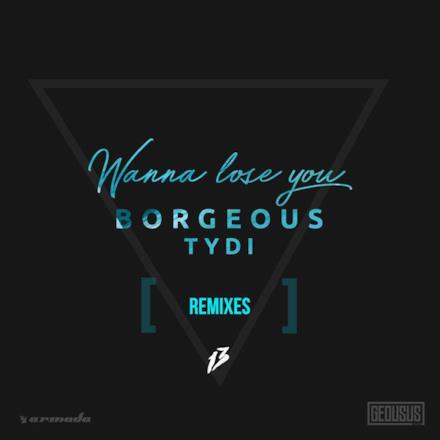 Wanna Lose You (Remixes) - EP