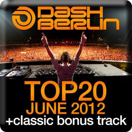 Dash Berlin Top 20 - June 2012 (Bonus Track Version)