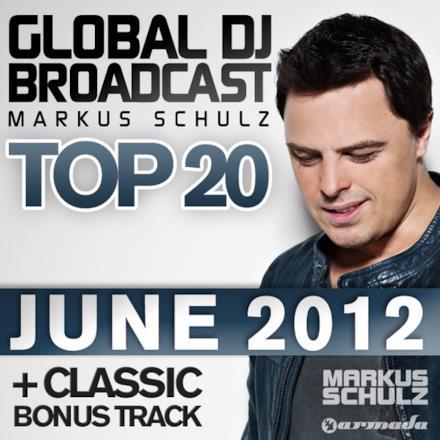 Global DJ Broadcast Top 20 - June 2012 (Including Classic Bonus Track)
