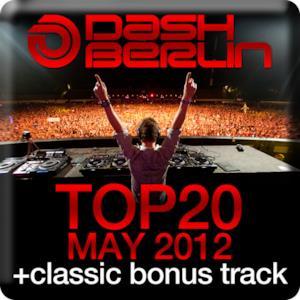 Dash Berlin Top 20 - May 2012 (Including Classic Bonus Track)