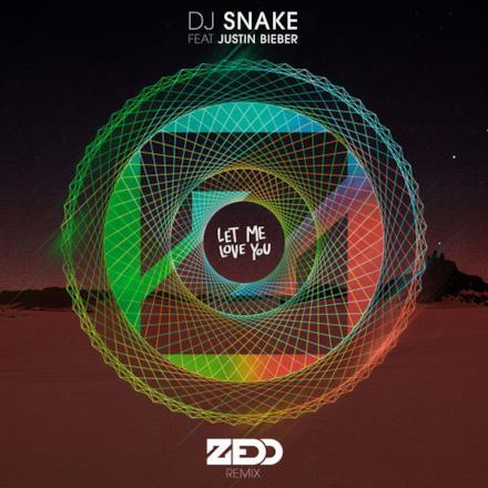 Let Me Love You (feat. Justin Bieber) [Zedd Remix] - Single