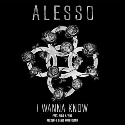 I Wanna Know (Alesso & Deniz Koyu Remix) [feat. Nico & Vinz] - Single
