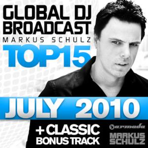 Global Dj Broadcast Top 15 - July 2010 (Including Classic Bonus Track)
