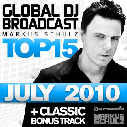 Global Dj Broadcast Top 15 - July 2010 (Including Classic Bonus Track)
