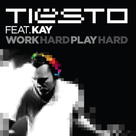 Work Hard, Play Hard (feat. Kay) - Single